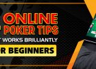 4 Online Poker Tips for Beginners