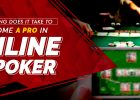 How Long Does It Take to Become A Pro in Online Poker